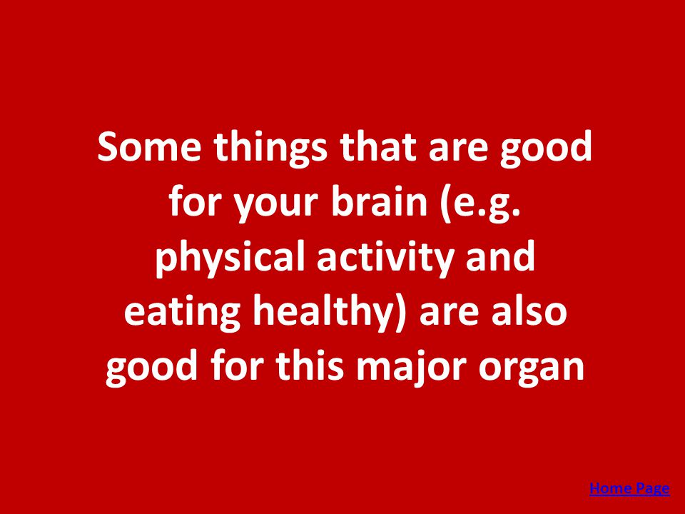 Some things that are good for your brain (e.g.