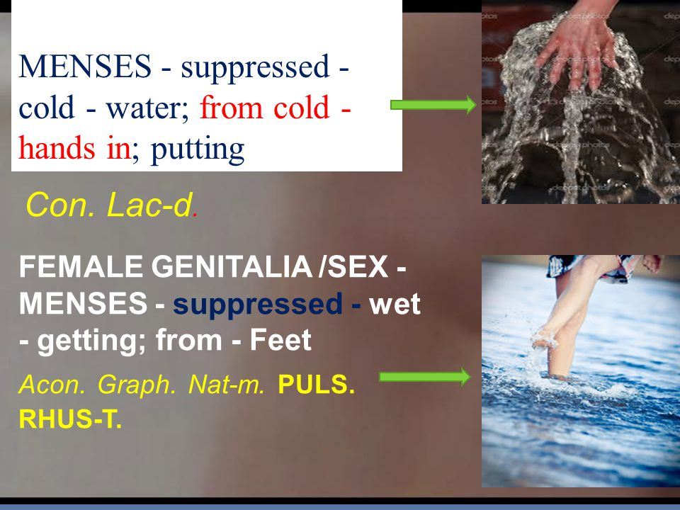 E GENITLIA/SEX - MENSES - suppressed - cold - water; from cold - hands in; putting Con.