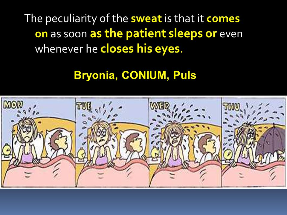 The peculiarity of the sweat is that it comes on as soon as the patient sleeps or even whenever he closes his eyes.