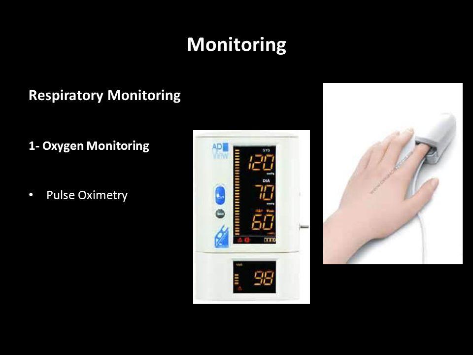 Monitoring Respiratory Monitoring 1- Oxygen Monitoring Pulse Oximetry