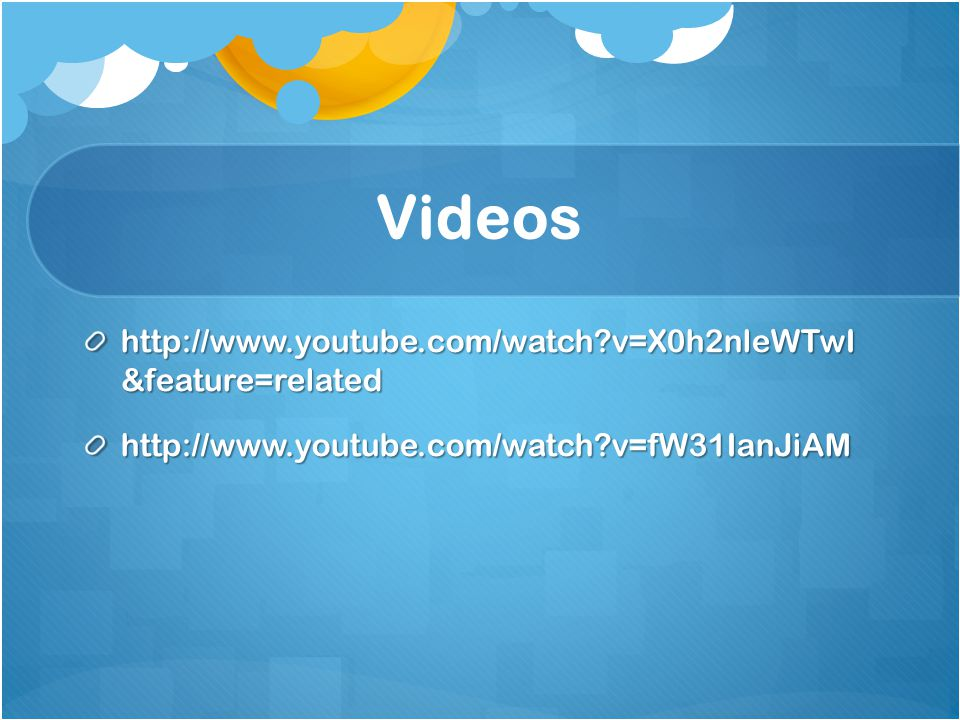 Videos http://www.youtube.com/watch v=X0h2nleWTwI &feature=related http://www.youtube.com/watch v=fW31IanJiAM