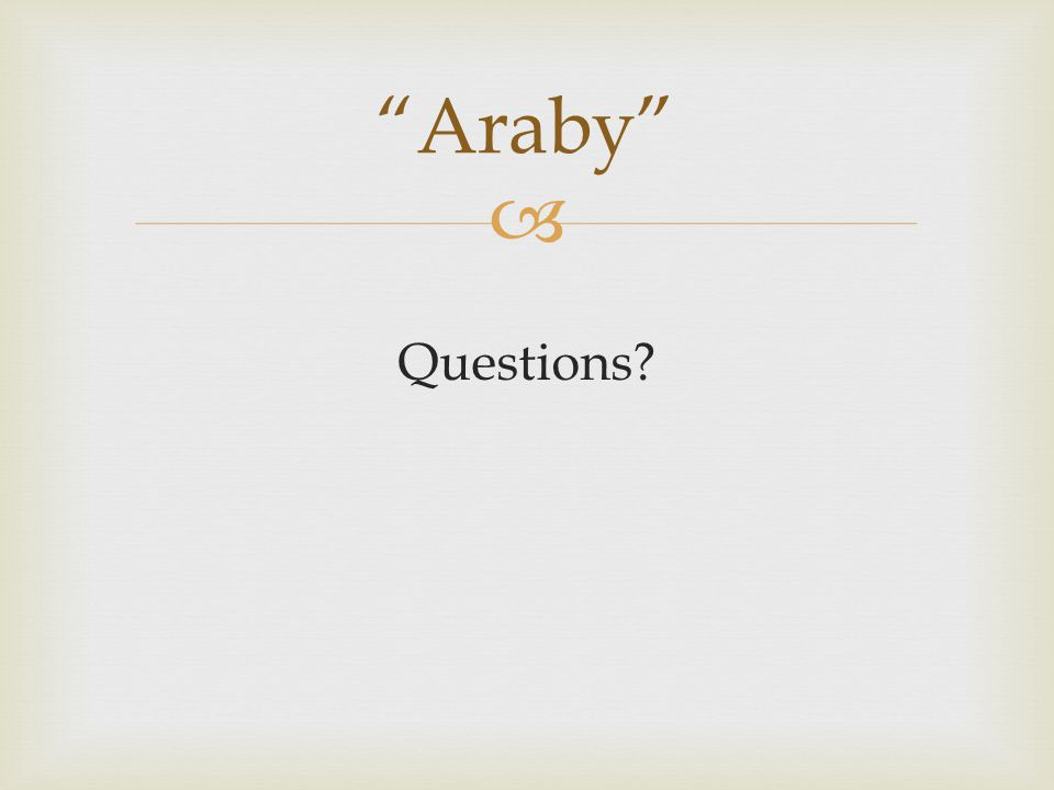 " Questions? ""Araby"""