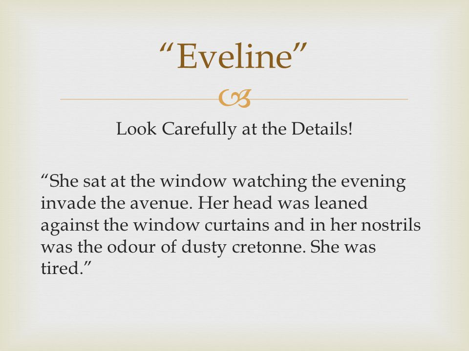" Look Carefully at the Details! ""She sat at the window watching the evening invade the avenue. Her head was leaned against the window curtains and in"