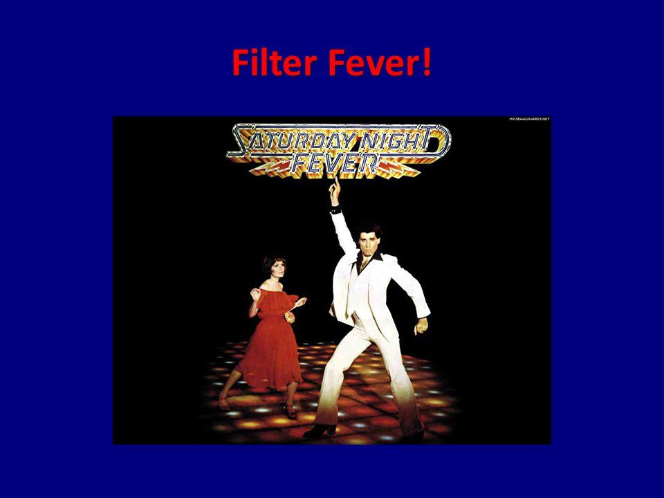 Filter Fever!