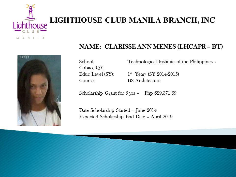 NAME: CLARISSE ANN MENES (LHCAPR – BT) School: Technological Institute of the Philippines - Cubao, Q.C.