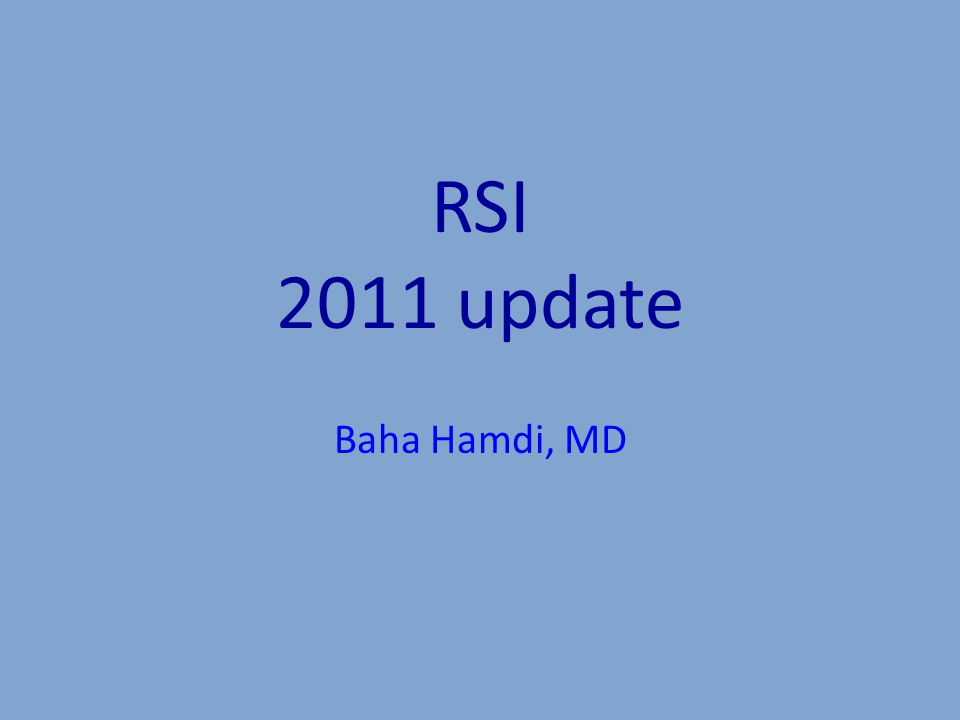 RSI 2011 update Baha Hamdi, MD