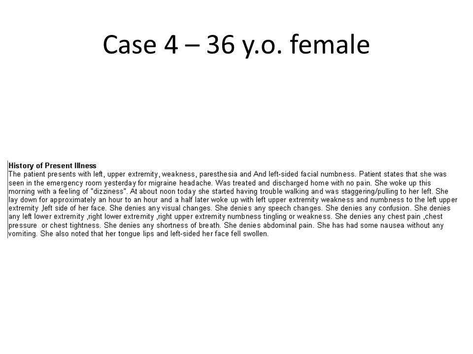 Case 4 – 36 y.o. female