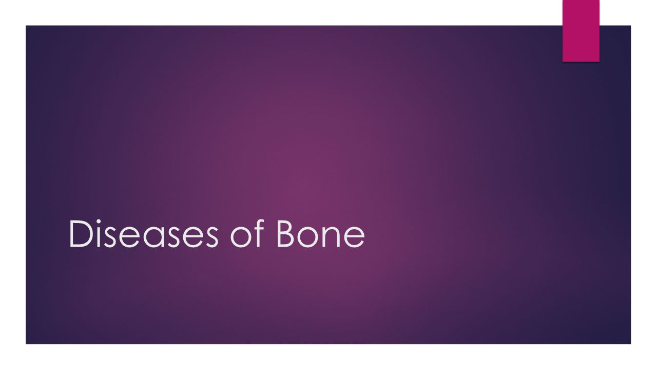 Diseases of Bone