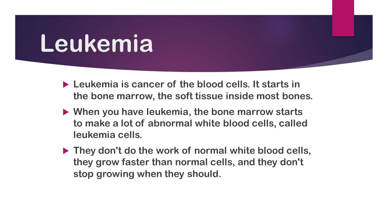 Leukemia  Leukemia is cancer of the blood cells.