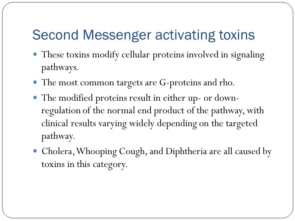 Second Messenger activating toxins These toxins modify cellular proteins involved in signaling pathways.
