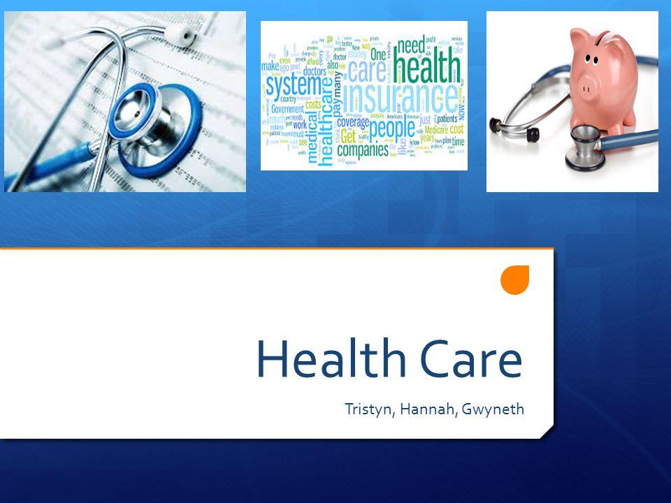 Health Care Tristyn, Hannah, Gwyneth