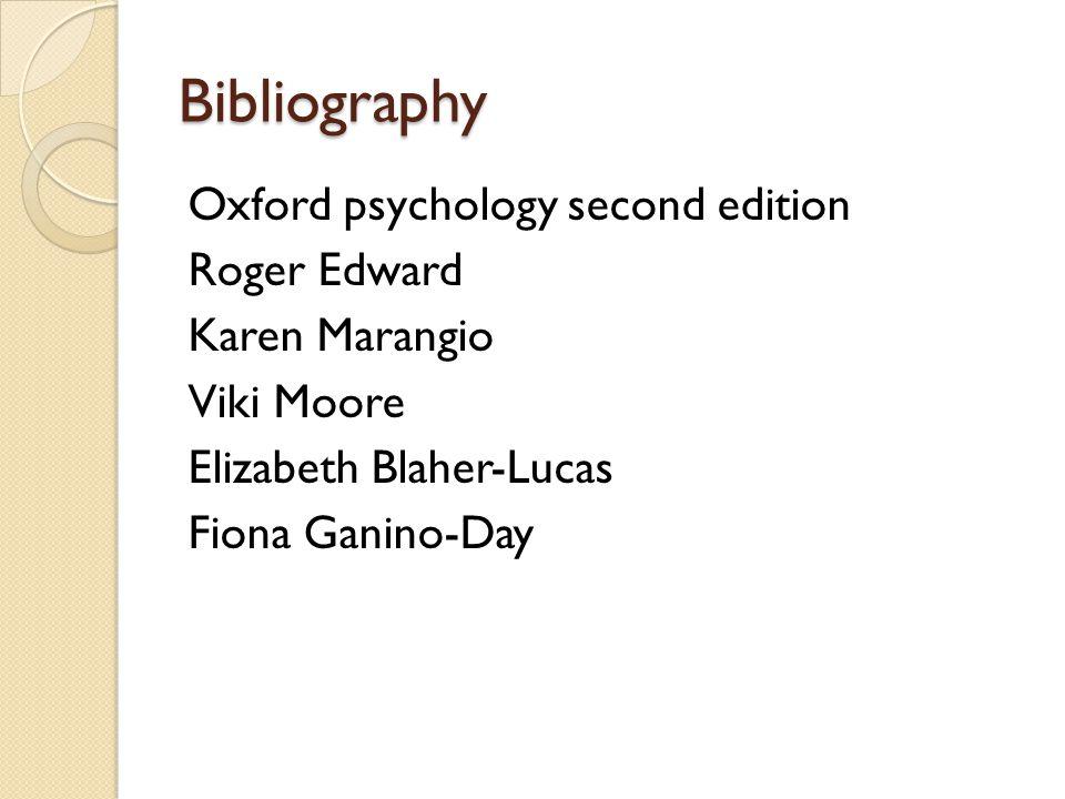 Bibliography Oxford psychology second edition Roger Edward Karen Marangio Viki Moore Elizabeth Blaher-Lucas Fiona Ganino-Day