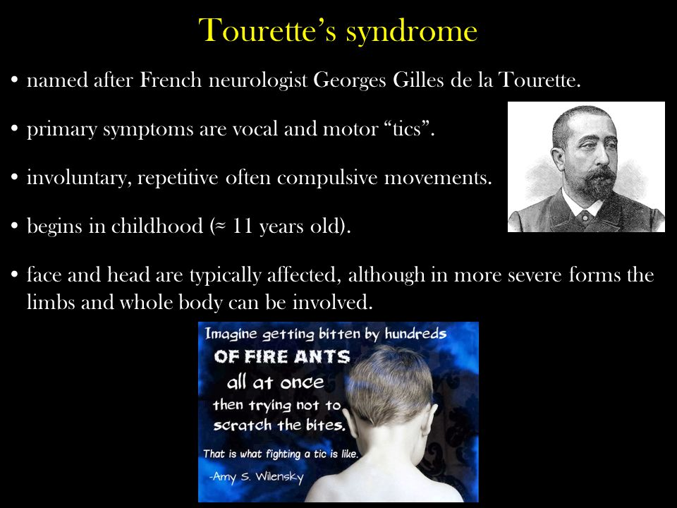 Tourette's syndrome named after French neurologist Georges Gilles de la Tourette.