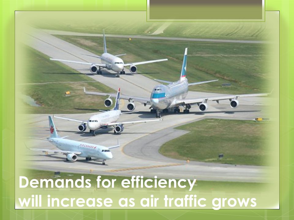 Demands for efficiency will increase as air traffic grows