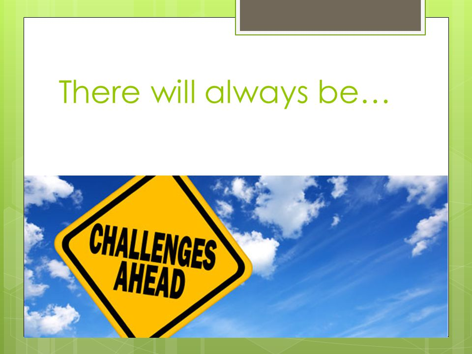 Challenge: Analysis Paralysis  Go beyond initial intent  Lack of clear guidance  Overcompensating Conduct risk management assessments on everything