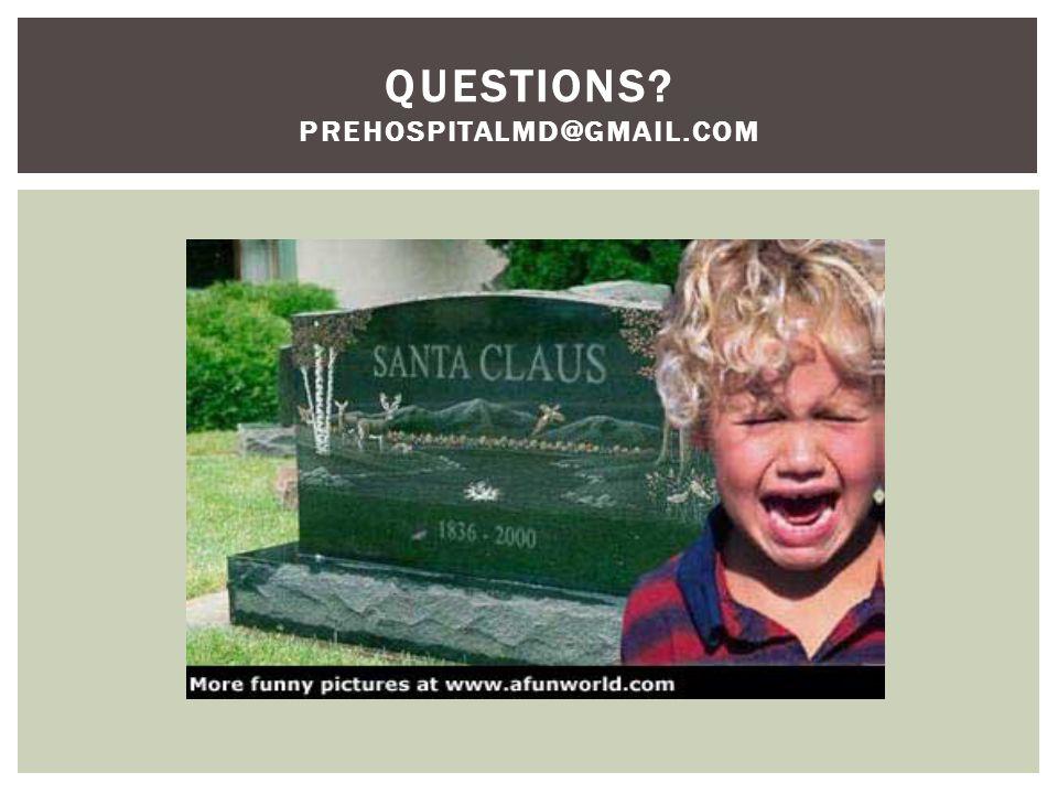 QUESTIONS? PREHOSPITALMD@GMAIL.COM