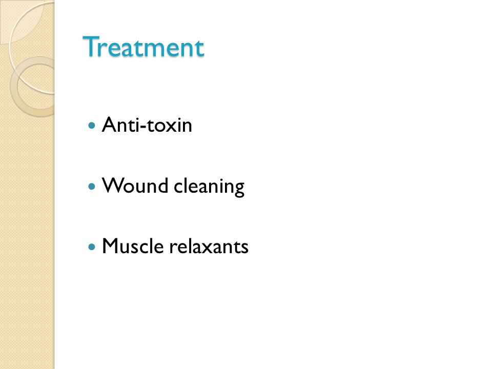 Treatment Anti-toxin Wound cleaning Muscle relaxants