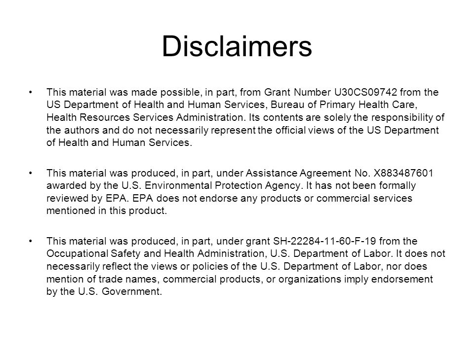 Disclaimers This material was made possible, in part, from Grant Number U30CS09742 from the US Department of Health and Human Services, Bureau of Primary Health Care, Health Resources Services Administration.