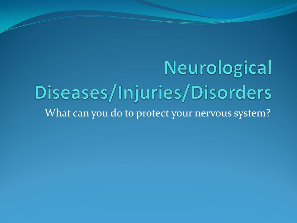What can you do to protect your nervous system?