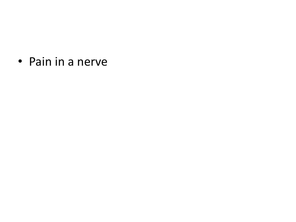 Pain in a nerve