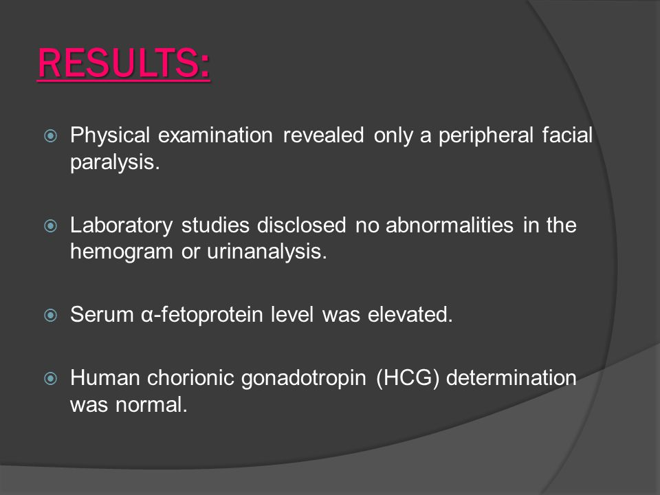 RESULTS:  Physical examination revealed only a peripheral facial paralysis.  Laboratory studies disclosed no abnormalities in the hemogram or urinan