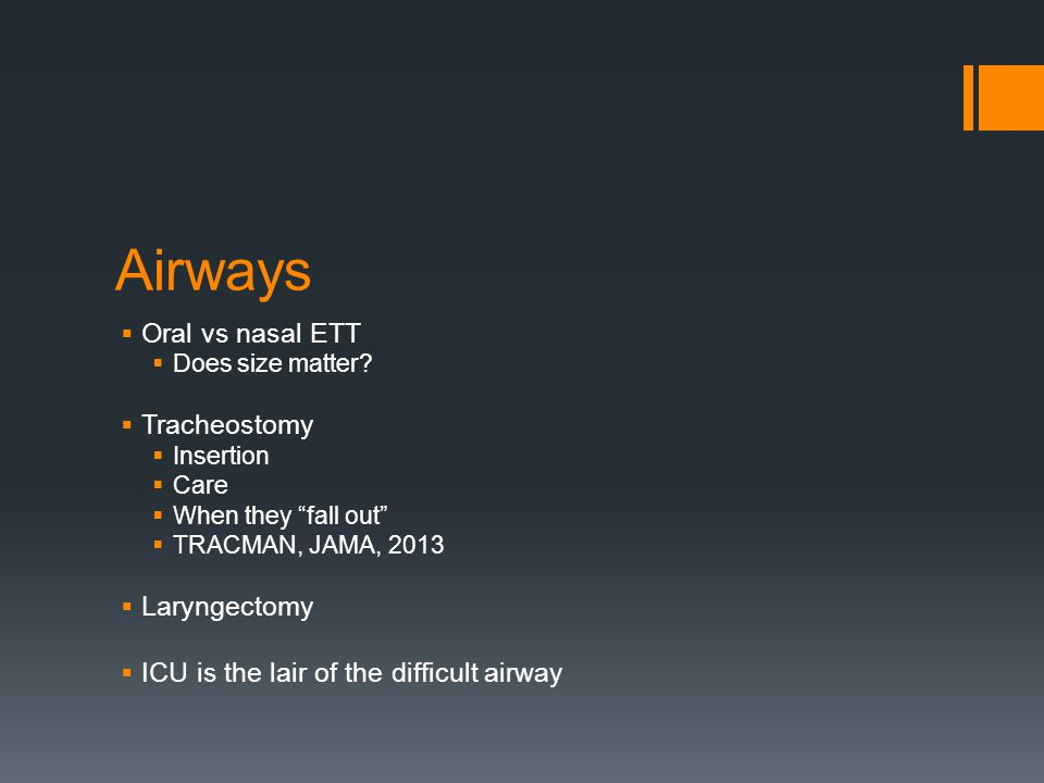 Airways  Oral vs nasal ETT  Does size matter.
