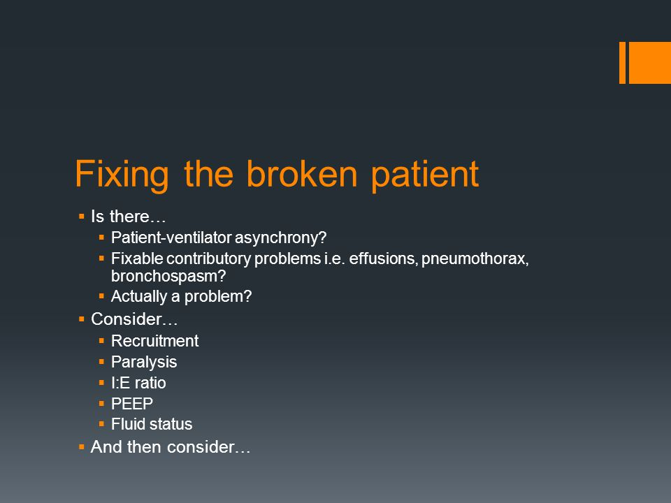 Fixing the broken patient  Is there…  Patient-ventilator asynchrony.