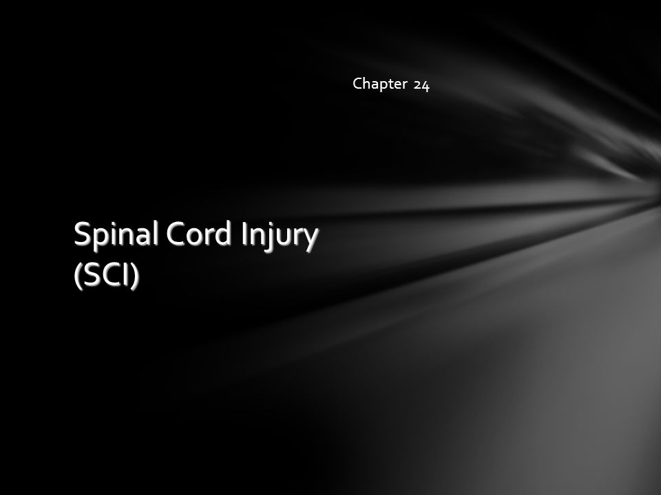 Spinal Cord Injury (SCI) Chapter 24