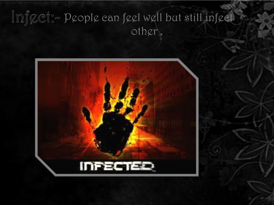 People can feel well but still infect other.