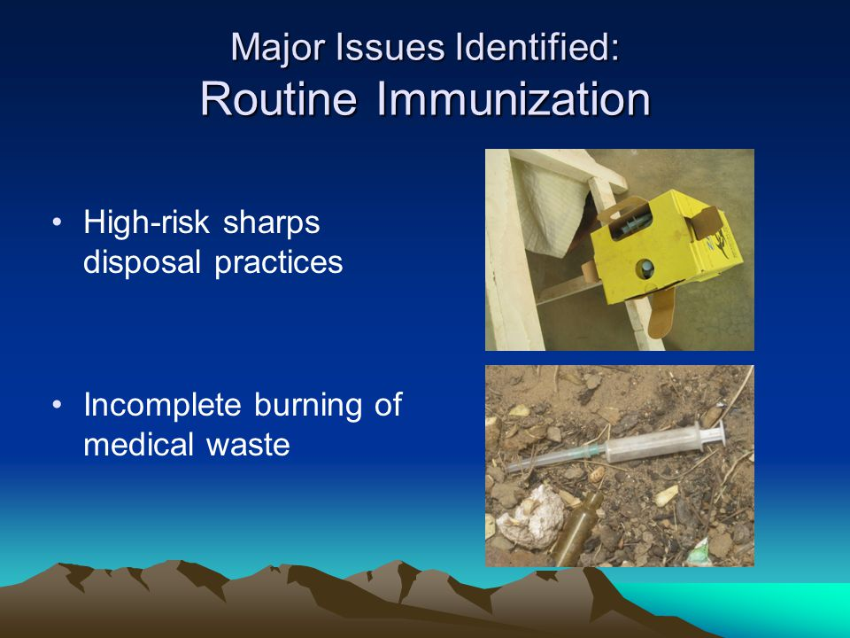 Recommendations: Routine Immunization –Increase outreach efforts to encourage full immunization schedule in time allotted.