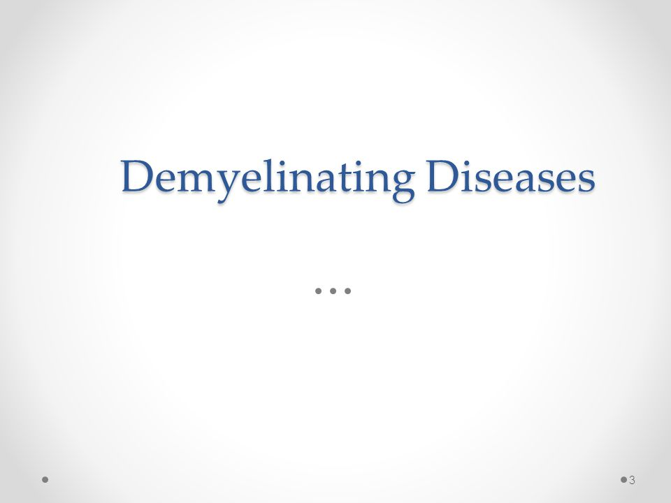 Demyelinating Diseases 3