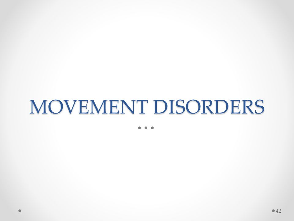 MOVEMENT DISORDERS 42