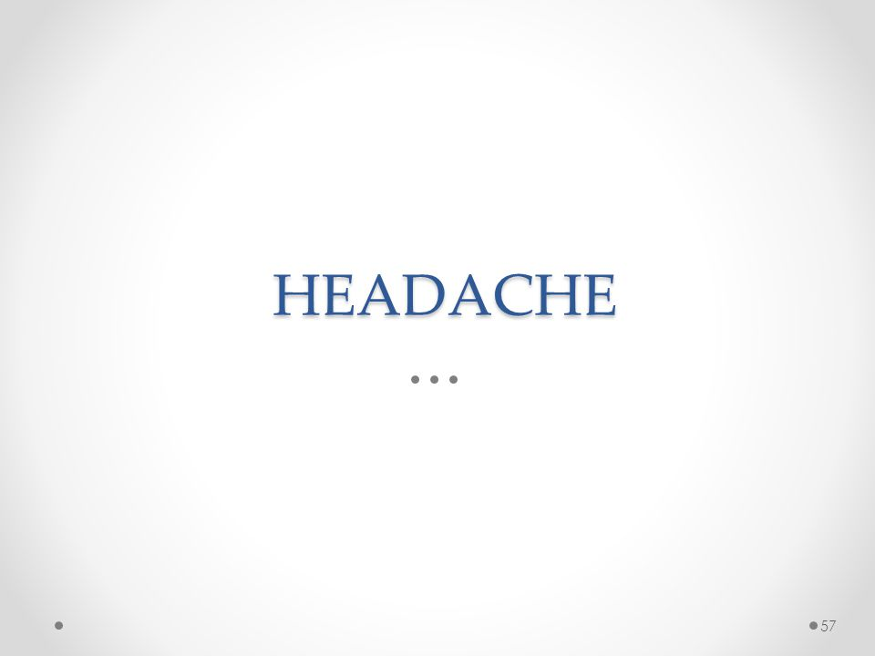 HEADACHE 57
