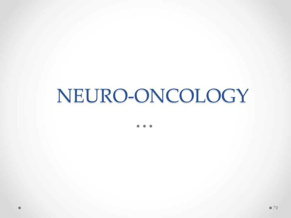 NEURO-ONCOLOGY 79