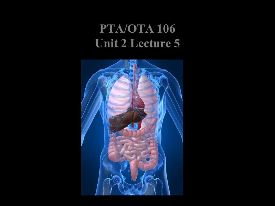 PTA/OTA 106 Unit 2 Lecture 5