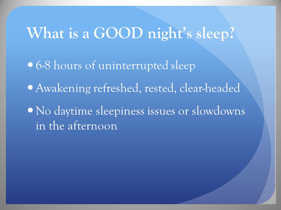 What is a GOOD night's sleep.