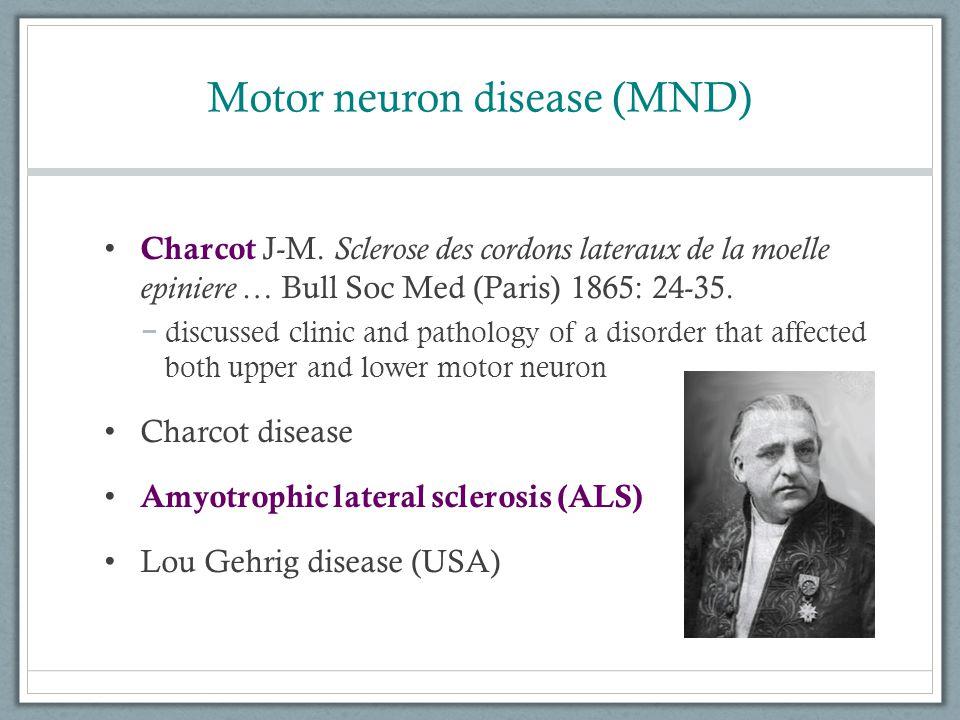 Motor neuron disease (MND) Charcot J-M.