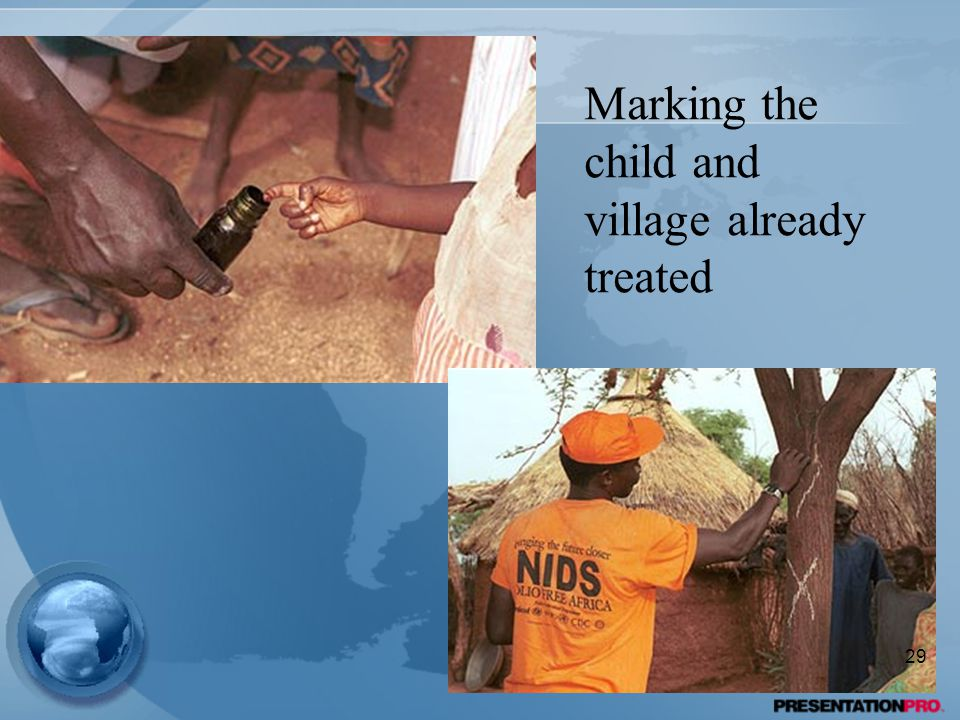 Marking the child and village already treated 29