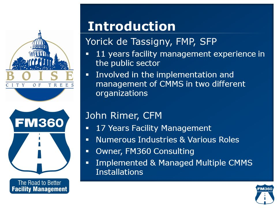 Introduction Yorick de Tassigny, FMP, SFP  11 years facility management experience in the public sector  Involved in the implementation and manageme