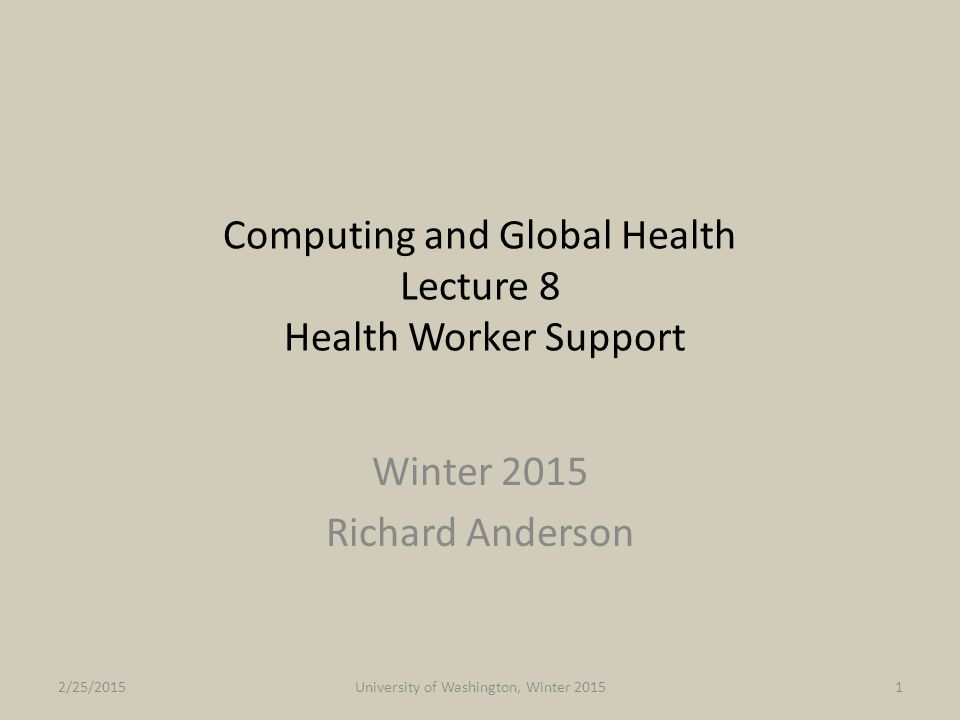 Project background Participant goals – ARTH Mobile tool to support midwife household visits – UW Validate an Android based tool in the field – PATH Evaluate the feasibility of a smart phone platform for front line health workers 2/25/2015University of Washington, Winter 201522