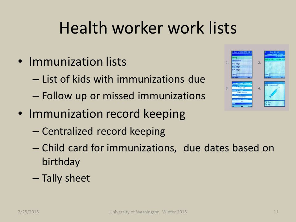 Health worker work lists Immunization lists – List of kids with immunizations due – Follow up or missed immunizations Immunization record keeping – Ce