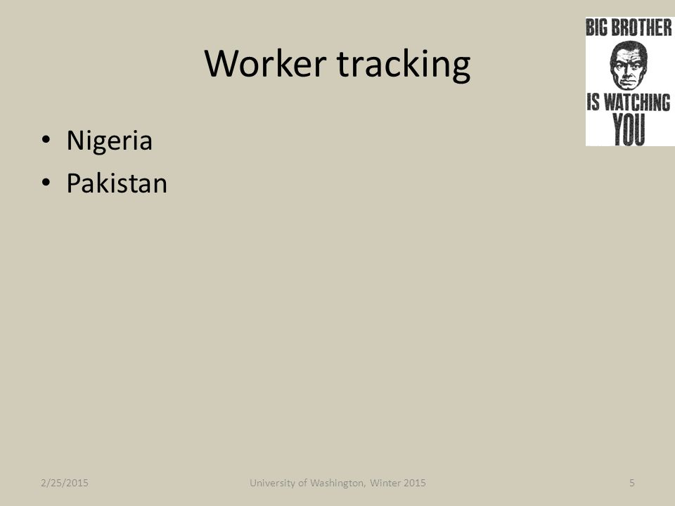 Worker tracking Nigeria Pakistan 2/25/2015University of Washington, Winter 20155