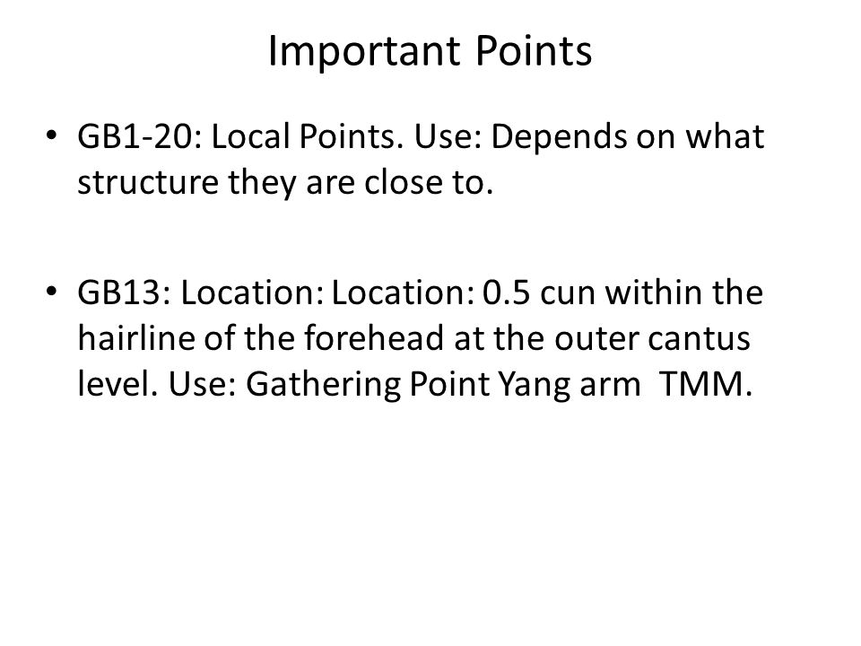 Important Points GB1-20: Local Points.Use: Depends on what structure they are close to.