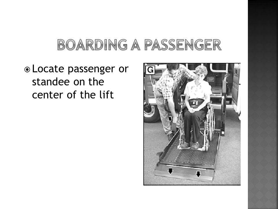  Locate passenger or standee on the center of the lift