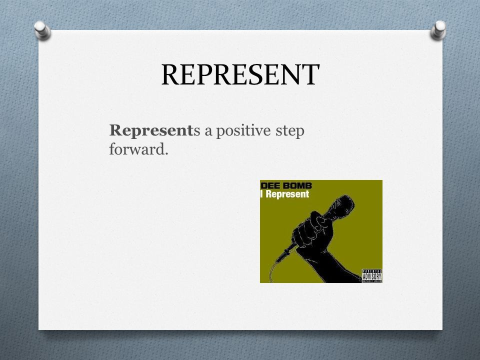 REPRESENT Represents a positive step forward.