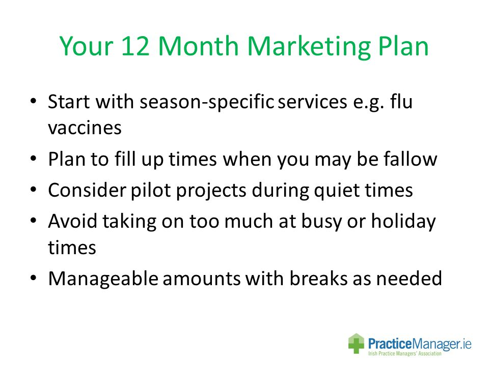 Your 12 Month Marketing Plan Start with season-specific services e.g.