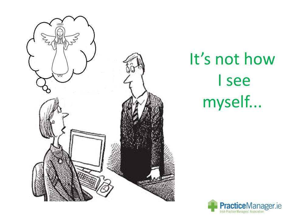 It's not how I see myself...