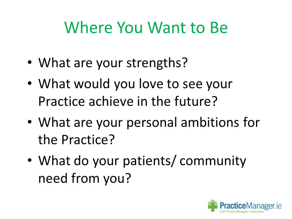 Where You Want to Be What are your strengths.
