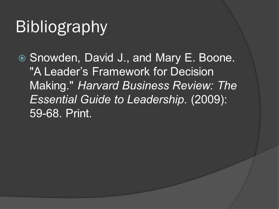 Bibliography  Snowden, David J., and Mary E.Boone.