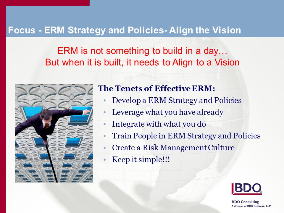 Embed Corporate Culture Management Involvement ERM Continuous Reporting and Communication ERM Structure Roles & Responsibilties